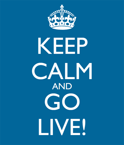 Keep Calm and Go Live!